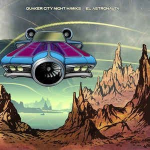 Quaker City Night Hawks<br>El Astronauta<br>CD